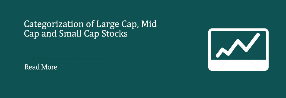Categorization of Large Cap, Mid Cap and Small Cap Stocks